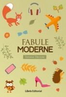 Fabule moderne - Tatiana Tibuleac