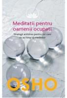 Meditatii pentru oamenii ocupati - Osho