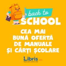 Back To School. Reduceri + Cea mai buna oferta de Manuale si Carti scolare